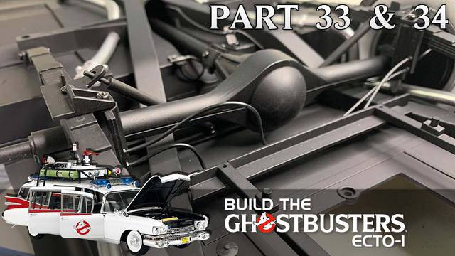Build the Ghostbusters Ecto-1 – Part 33 & 34