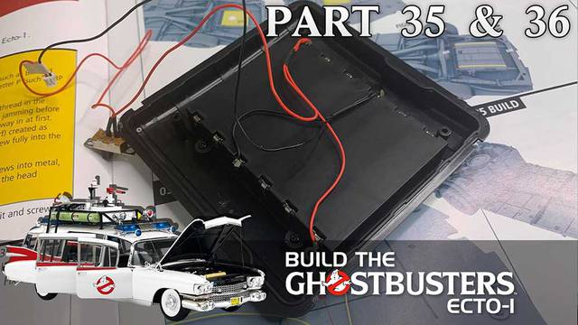 Build the Ghostbusters Ecto-1 – Part 35 & 36