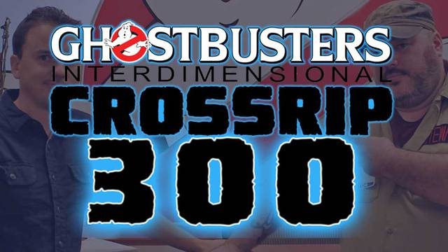 Ghostbusters Interdimensional Crossrip to host live 300th episode premiere event tonight