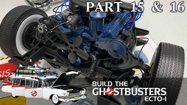 """It's starting to come together!"" – Build the Ghostbusters Ecto-1 – Part 15 & 16"