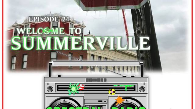 Spectral Radio 24: Welcome to Summerville