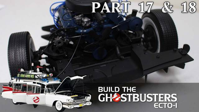 """This thing is getting HEAVY!"" – Build the Ghostbusters Ecto-1 – Part 17 & 18"