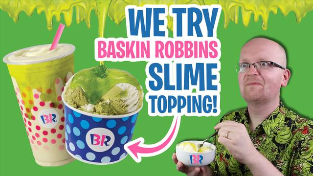 We try Baskin-Robbins' new SLIME topping!